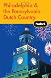 Fodors Philadelphia & the Pennsylvania Dutch Country, 16th Edition (Travel Guide)