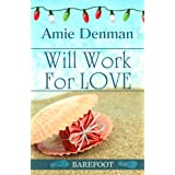 Will Work For Love (A Barefoot Book) ~ Amie Denman