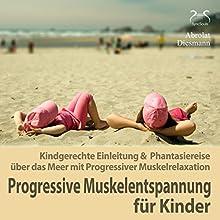 Progressive Muskelentspannung für Kinder (       ungekürzt) von Franziska Diesmann, Torsten Abrolat Gesprochen von: Franziska Diesmann, Torsten Abrolat