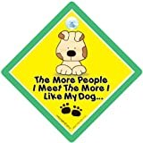 The More People I Meet The More i Like My Dog Sign, Pet Sign, Puppy Sign, Baby On Board, Novelty Sign, baby on board, bumper sticker, decal, dog sign, I Love My Dog, Dog On Board, Man's Best Friend Sign