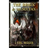 The Reign of the Sultan (Book II of III: THE ELYSIAN DYNASTY) ~ J. Eric Booker