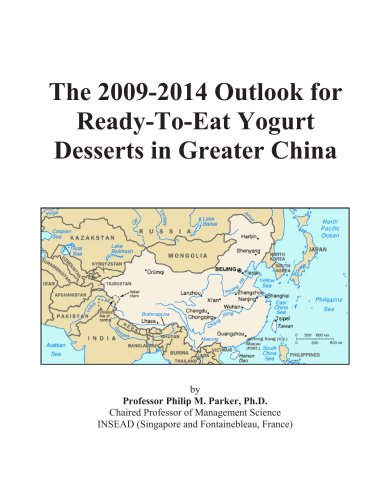 The 2009-2014 Outlook for Ready-To-Eat Yogurt Desserts in Greater China