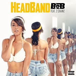 B.o.B | Format: MP3 Music  From the Album: HeadBand (feat. 2 Chainz) [Explicit] Release Date: May 21, 2013   Download:  $1.29