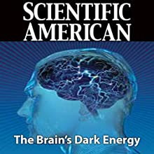 Scientific American: The Brain's Dark Energy (       UNABRIDGED) by Marcus E. Raichle Narrated by Mark Moran