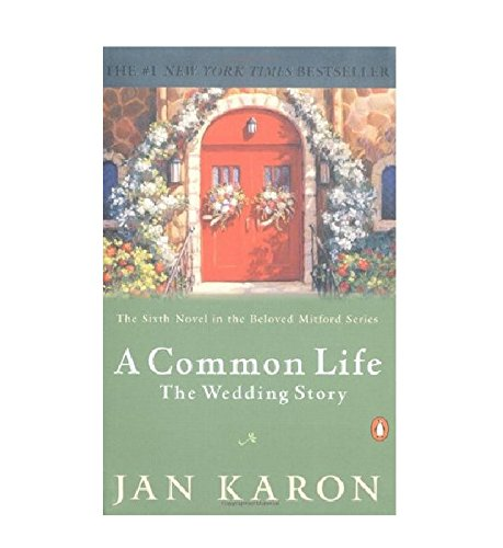 A Common Life: The Wedding Story by Jan Karon
