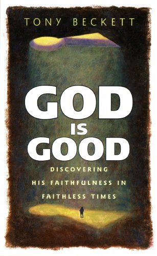 God is Good: Discovering His Faithfulness in Faithless Times