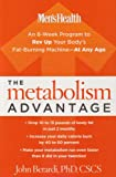 The Metabolism Advantage: An 8-Week Program to Rev Up Your Body's Fat-Burning Machine - At Any Age