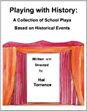 img - for Playing with History: A Collection of School Plays Based on Historical Events book / textbook / text book