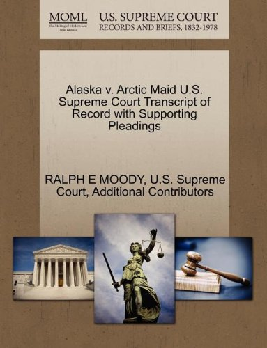 Alaska v. Arctic Maid U.S. Supreme Court Transcript of Record with Supporting Pleadings
