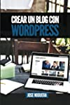 Crear un blog con Wordpress: La gu�a...