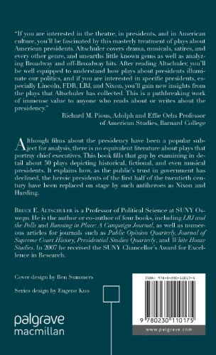 Acting Presidents: 100 Years of Plays about the Presidency (The Evolving American Presidency)