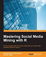 Mastering Social Media Mining with R Front Cover