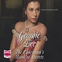 The Courtesan's Book of Secrets (       UNABRIDGED) by Georgie Lee Narrated by Jenny Sterlin