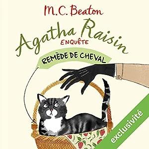 Remède de cheval (Agatha Raisin enquête 2) | Livre audio Auteur(s) : M. C. Beaton Narrateur(s) : Françoise Carrière