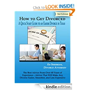 How To Get Divorced: A Quick Start Guide to an Easier Divorce in California Ed Sherman