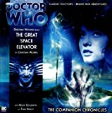 The Great Space Elevator (Dr Who Big Finish Companions)