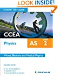 CCEA AS Physics Student Unit Guide: U...