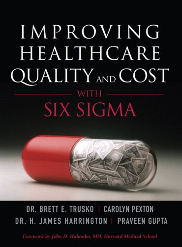 Improving Healthcare Quality and Cost with Six Sigma...