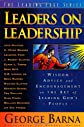 Leaders on Leadership: Wisdom, Advice, and Encouragement on the Art of Leading God's People (The Leading Edge Series)