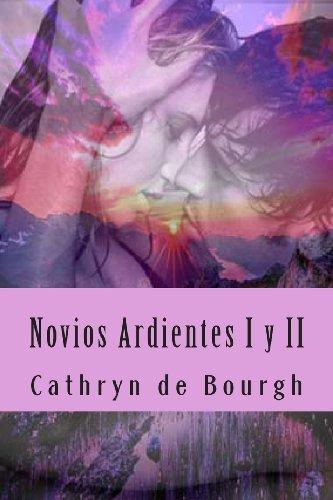 Novios Ardientes I Y Ii: Saga Completa (Spanish Edition)