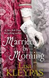Lisa Kleypas Married By Morning: Number 4 in series (Hathaways)