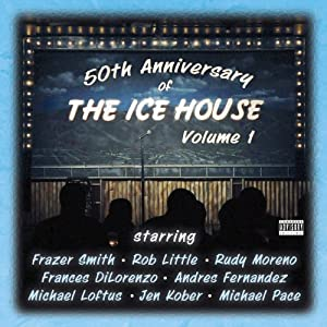 50th Anniversary of The Ice House, Vol. 1 | [Frazer Smith, Rob Little, Randy Moreno, Frances DiLorenzo, Andres Fernandez, Michael Loftus, Jen Kober, Michael Pace]
