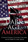 Dark Age America: Climate Change, Cul...