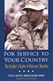 For Service To Your Country: The Insiders Guide to Veterans Benefits
