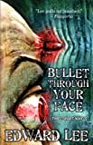 Bullet Through Your Face