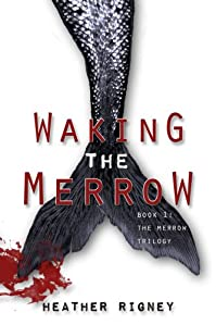 (FREE on 8/6) Waking The Merrow by Heather Rigney - http://eBooksHabit.com