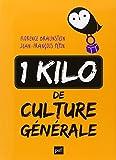 echange, troc Florence Braunstein, Jean-François Pépin - Un kilo de culture générale