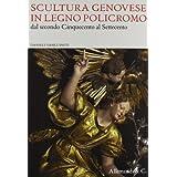 La scultura genovese in legno policromo dal secondo Cinquecento al Settecento