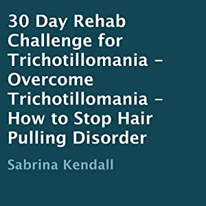 30-Day Rehab Challenge for Trichotillomania Audiobook