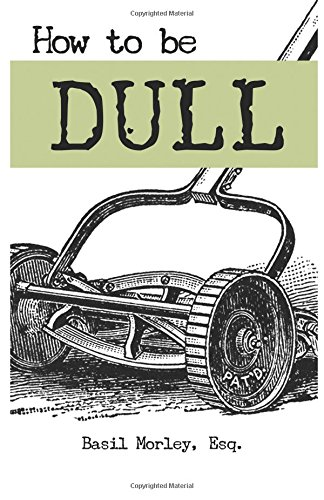 How To Be Dull Cover