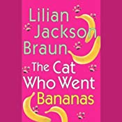 The Cat Who Went Bananas | [Lilian Jackson Braun]