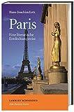 Paris: Eine literarische Entdeckungsreise - Hans-Joachim Lotz