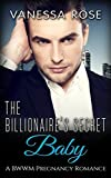 ROMANCE: The Billionaire's Secret Baby (New Adult BWWM Contemporary Romance) (African American Pregnancy Billionaire Short Stories Book 1)