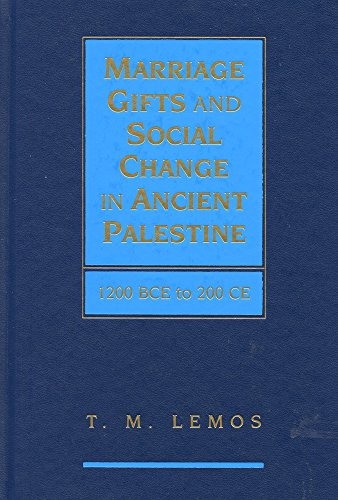 Marriage Gifts and Social Change in Ancient Palestine: 1200 BCE to 200 CE