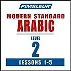 Arabic (Modern Standard) Level 2 Lessons 1-5: Learn to Speak and Understand Modern Standard Arabic with Pimsleur Language Programs Hörbuch von  Pimsleur Gesprochen von:  Pimsleur