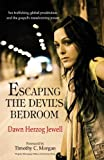 img - for Escaping the Devil's Bedroom: Sex Trafficking, Global Prostitution and the Gospel's Transforming Power by Jewell, Dawn Herzog (2008) Paperback book / textbook / text book