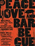 Peace, Love, & Barbecue: Recipes, Sec...