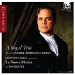 A Royal Trio: Handel, Ariosti, Bononcini