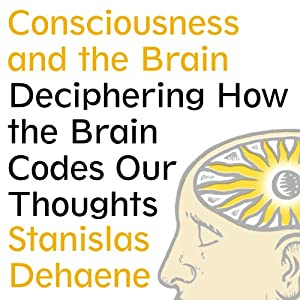 Consciousness and the Brain Audiobook