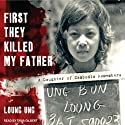 First They Killed My Father: A Daughter of Cambodia Remembers (       UNABRIDGED) by Loung Ung Narrated by Tavia Gilbert