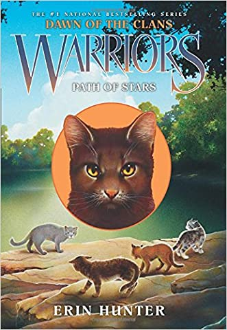 Warriors: Dawn of the Clans #6: Path of Stars written by Erin Hunter