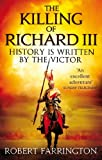 The Killing of Richard III: Wars of the Roses I
