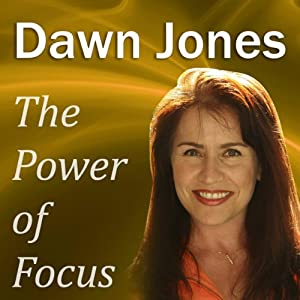 The Power of Focus: What Are You Not Saying? Nonverbal Techniques that 'Talk' People into Your Ideas Without Saying a Word | [Dawn Jones]