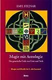 Emil Stejnar Magie mit Astrologie: Der genetische Code von Geist und Seele
