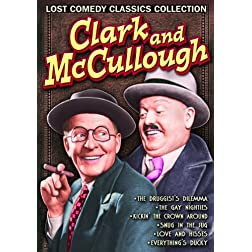 Clark and McCullough: Lost Comedy Classics Collection: Druggists Dilemma (1933) / Gay Nighties (1933) / Kickin' the Crown Around (1933) / Snug in the Jug (1933) / Love and Hisses (1934) / Everything's Ducky (1934)