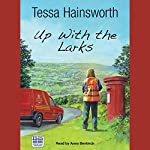 Up with the Larks: Starting Again in Cornwall | Tessa Hainsworth